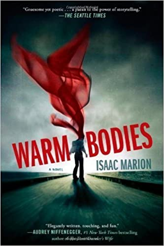 Warm Bodies Novel by Issac Marion