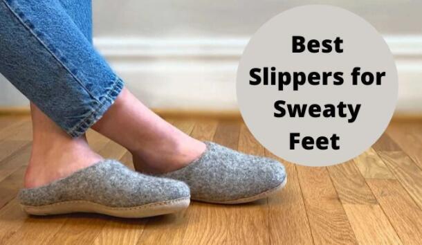 warm slippers for sweaty feet